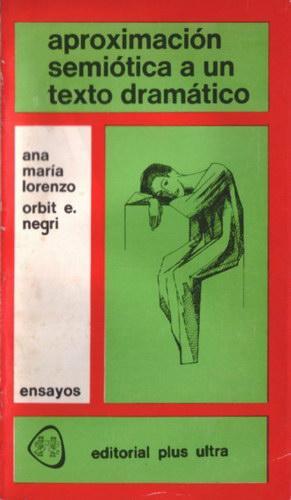 Aproximación semiótica a un texto dramático: Lorenzo, Ana María;