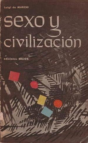 Sexo y civilización: De la crisis de la sexofobia a la reforma sexual: De Marchi, Luigi