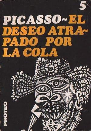 El deseo atrapado por la cola: Picasso, Pablo