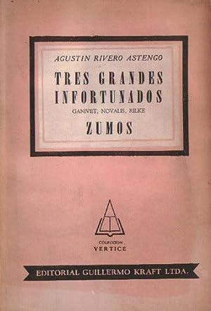 Tres grandes infortunados: Ganivet, Novalis, Rilke. Zumos.: Rivero Astengo, Agustín