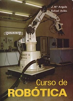 Curso de robótica: Angulo, José María;