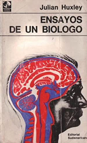 Ensayos de un biólogo: Huxley, Julian