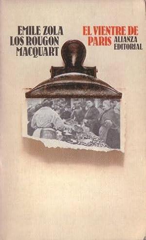 Los Rougon-Macquarat: El vientre de París. Historia natural y social de una familia bajo el ...