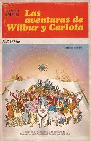 Las aventuras de Wilbur y Carlota: White, E.B.
