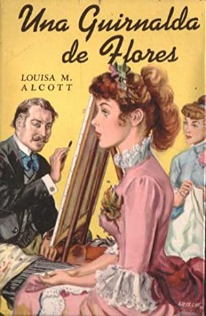 Una guirnalda de flores: Alcott, Louisa M.