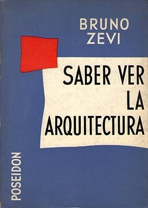 Saber ver la arquitectura: Ensayo sobre la: Zevi, Bruno