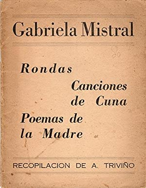 Rondas, Canciones De Cuna y Poemas De Las Madres: Mistral, Gabriela