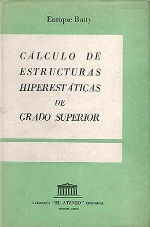 Cálculo De Estructuras Hiperestáticas de Grado Superior: Butty, Enrique