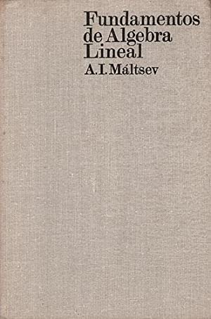 Fundamentos De Algebra Lineal: Máltsev, A. I.