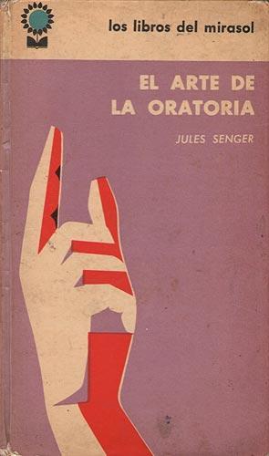 El Arte De La Oratoria: Senger, Jules