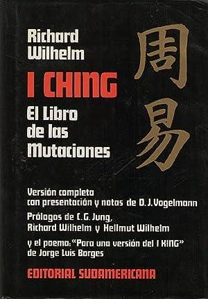 I Ching. El Libro de las mutaciones: Wilhelm, Richard