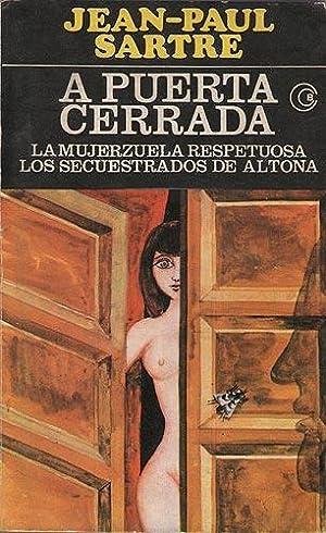 A puerta cerrada. La Mujerzuela respetuosa. Los: Sartre, Jean Paul