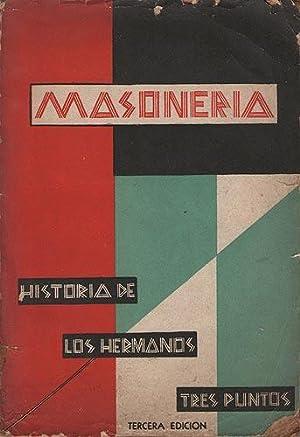 Masonería. historia de los hermanos tres puntos: Triana, Alberto J.