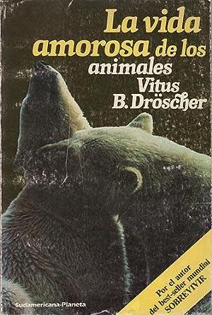 La vida amorosa de los animales: Dröscher, Vitus B.