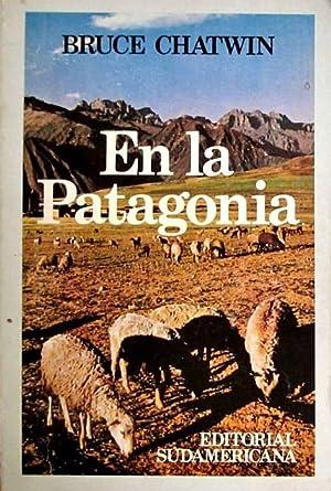 En la Patagonia: Chatwin, Bruce