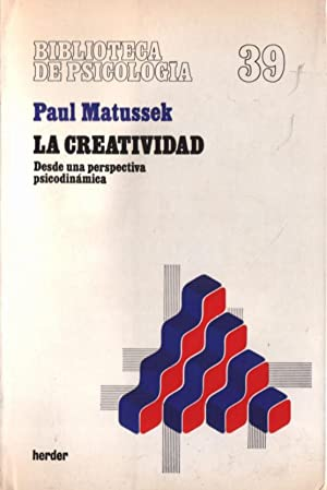 La creatividad: Desde una perspectiva psicodinámica: Matussek, Paul