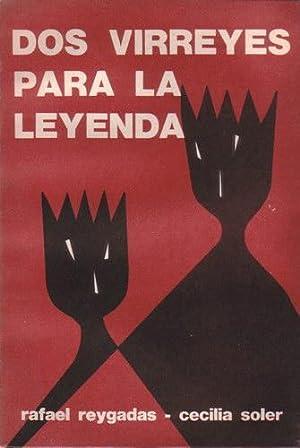 Dos virreyes para la leyenda: Reygadas, Rafael; Soler, Cecilia