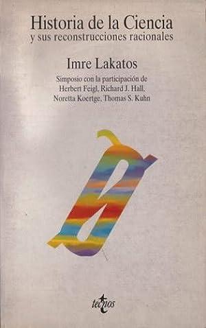 Historia de la Ciencia y sus reconstrucciones racionales: Lakatos, Imre