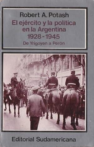 El Ejército y la política en la Argentina 1928-1945: de Yrigoyen a Perón: ...
