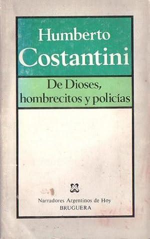 De Dioses, hombrecitos y policías: Costantini, Humberto