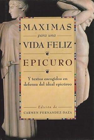 Máximas para una vida feliz y textos: Epicuro