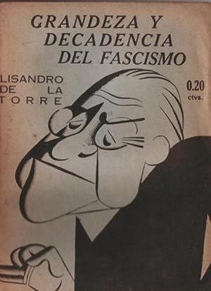 Grandeza y Decadencia del Fascismo: de la Torre, Lisandro