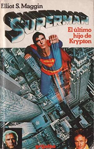 Superman El último hijo de Krypton: Maggin, Elliot S.