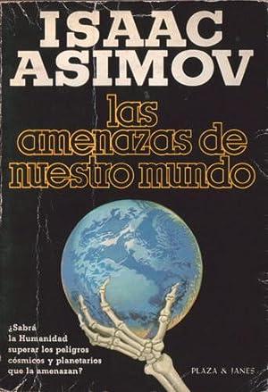 Las amenazas de nuestro mundo: Asimov, Isaac