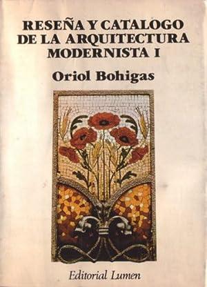 Reseña y catálogo de la arquitectura modernista, Volumen I: Bohigas, Oriol