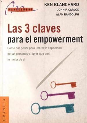 Las 3 claves para el empowerment: Blanchard, Ken; Carlos, John P.; Randolph, Alan