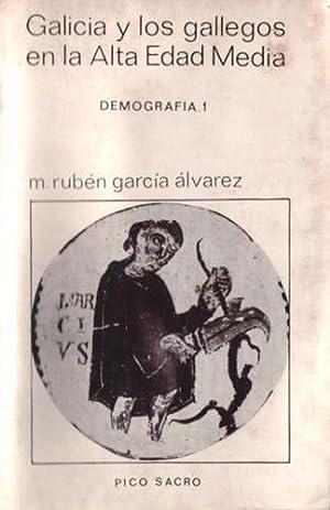 Galicia y los gallegos en la Alta Edad Media. Volumen 1: Demografía: García Álvarez, Manuel ...