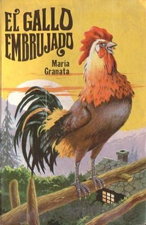 El gallo embrujado y otros cuentos: Granata, María