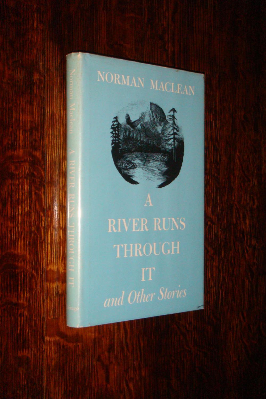 A RIVER RUNS THROUGH IT Maclean, Norman