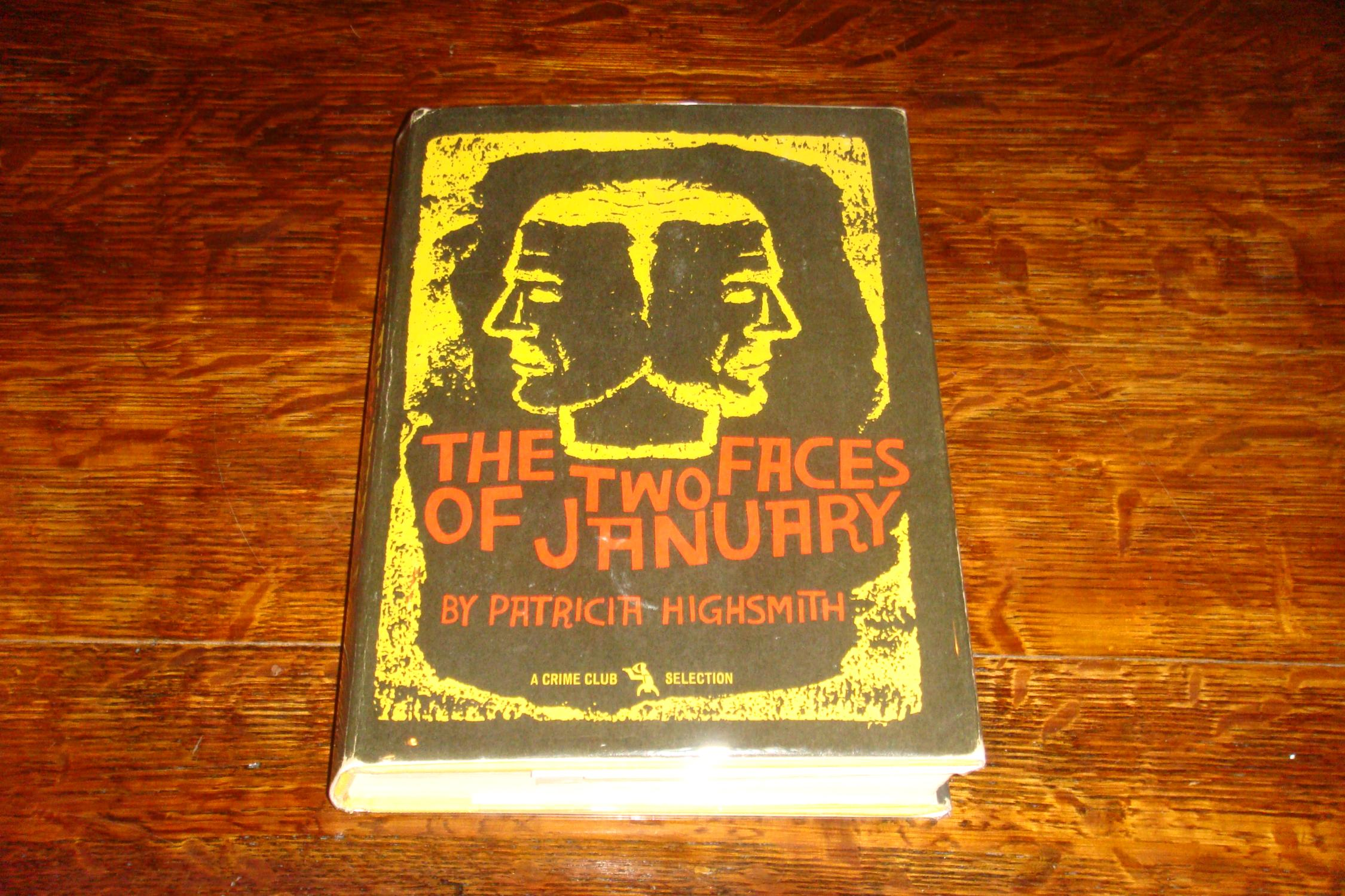 The Two Faces of January (1st printing) Highsmith, Patricia Very Good Hardcover