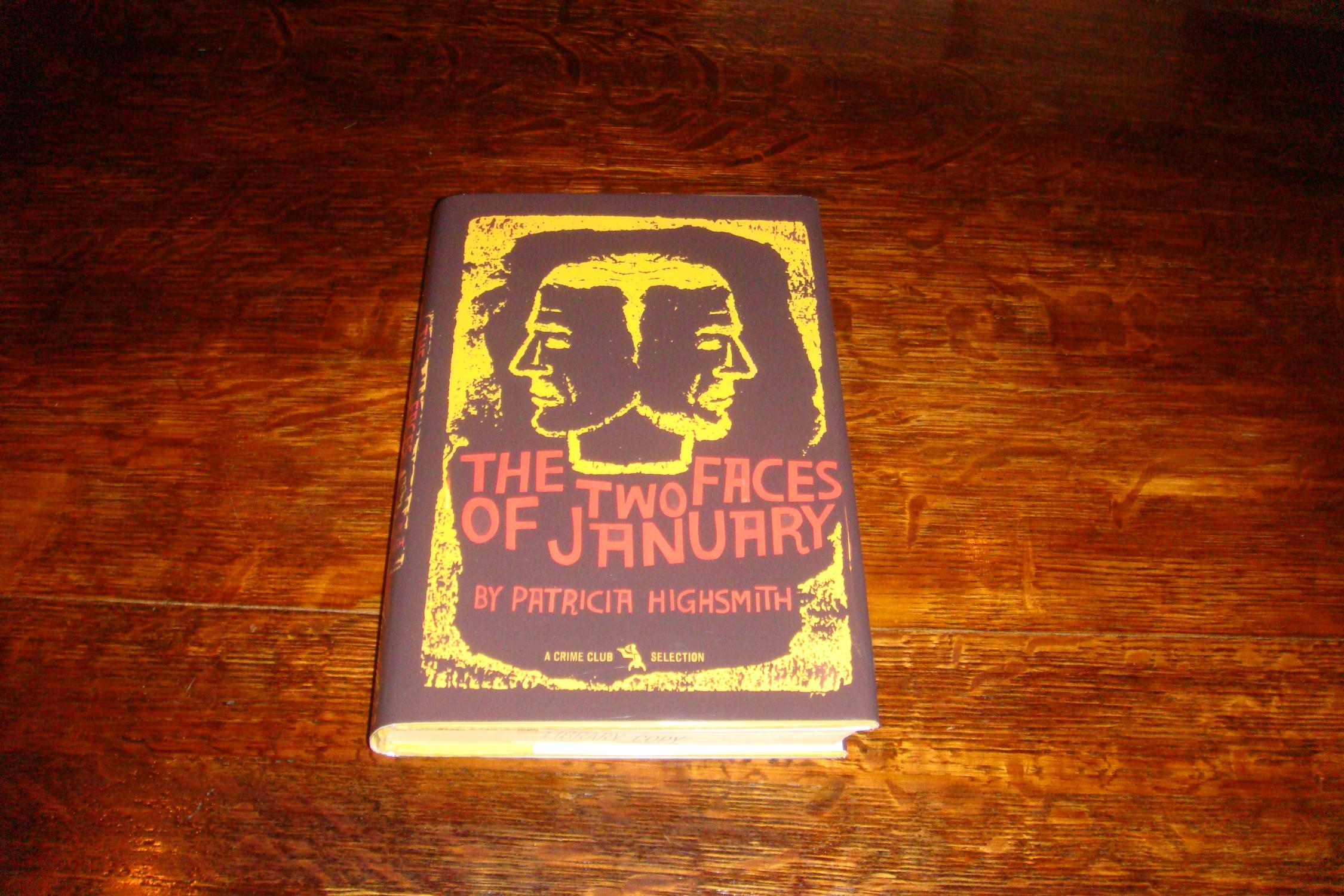 The Two Faces of January (1st printing) Highsmith, Patricia Good Hardcover