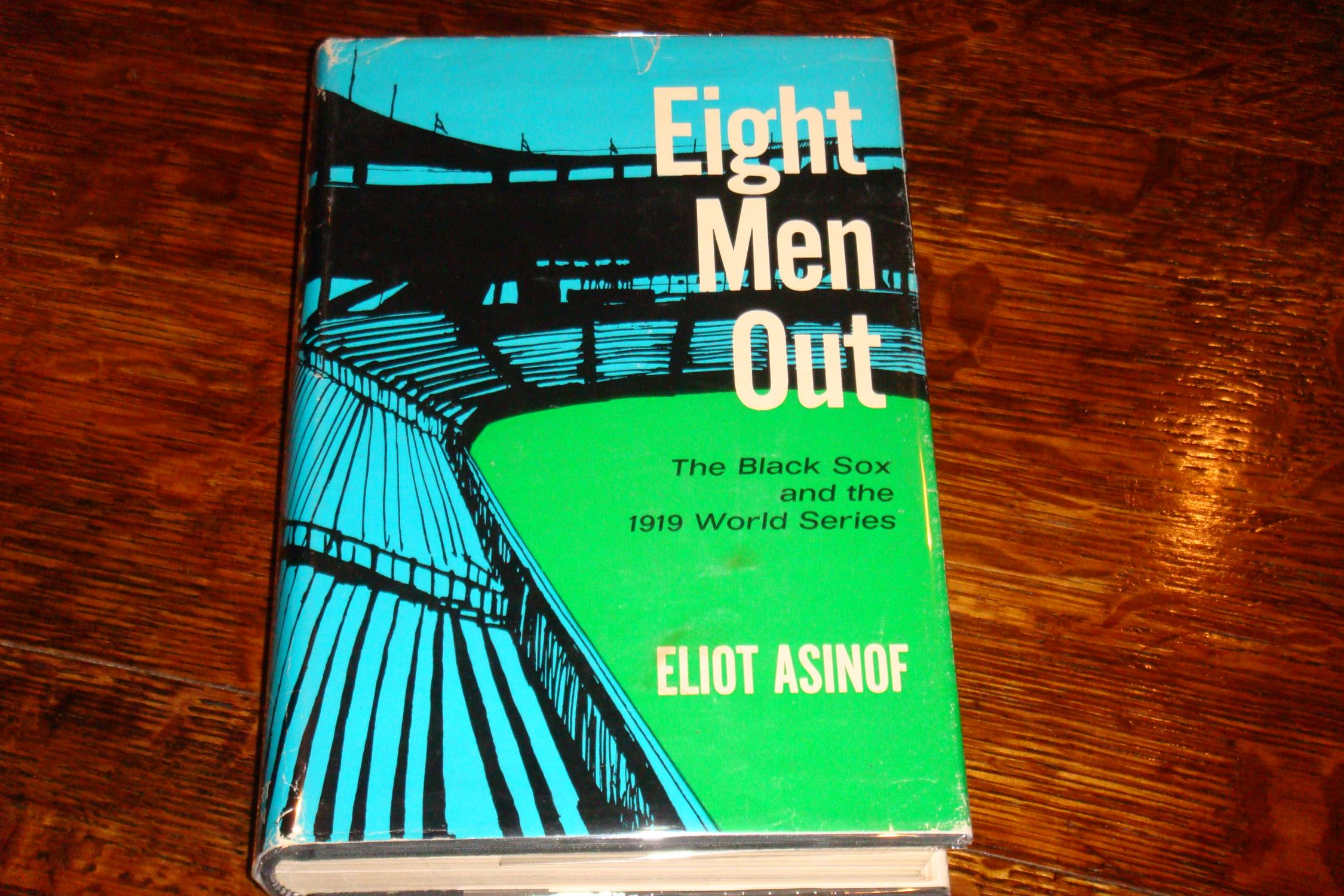 EIGHT MEN OUT (1st edition) Asinof, Eliot Near Fine Hardcover