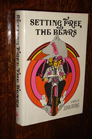Setting Free the Bears (signed 1st printing): Irving, John