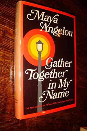 GATHER TOGETHER IN MY NAME (signed 1st): Angelou, Maya