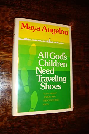 ALL GOD'S CHILDREN NEED TRAVELING SHOES (signed 1st): Angelou, Maya