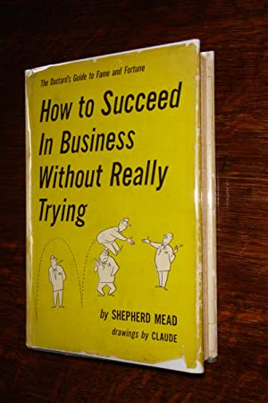How to Succeed In Business Without Really Trying (1st printing)