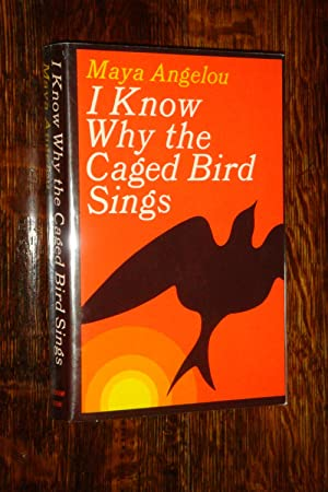I Know Why the Caged Bird Sings by Maya Angelou, Signed - AbeBooks