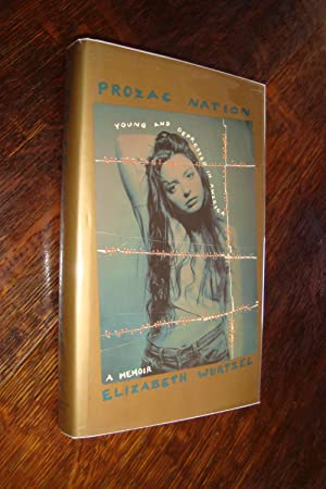 Prozac Nation (1st printing): Wurtzel, Elizabeth