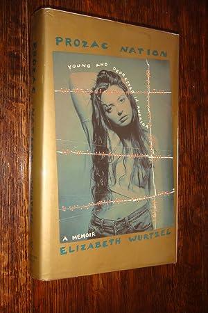 Prozac Nation (1st printing SIGNED): Wurtzel, Elizabeth