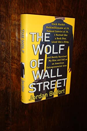 The Wolf of Wall Street (signed 1st printing): Belfort, Jordan