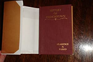 History of Frenchtown (1st edition): Fargo, Clarence B.