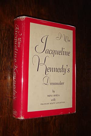 I was Jacqueline Kennedy's Dressmaker (SIGNED 1st edition; 1st printing)