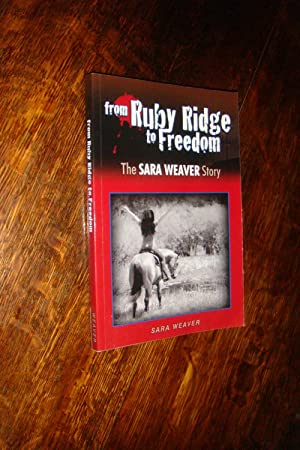 From Ruby Ridge to Freedom - The Sara Weaver Story (signed)