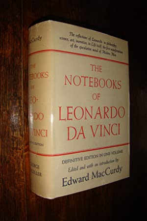 The Notebooks of Leonardo Da Vinci - Definitive Edition in One Volume