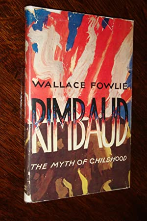 arthur RIMBAUD the Myth of Childhood (signed 1st): Fowlie, Wallace