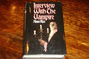 INTERVIEW WITH THE VAMPIRE (signed 1st): Rice, Anne